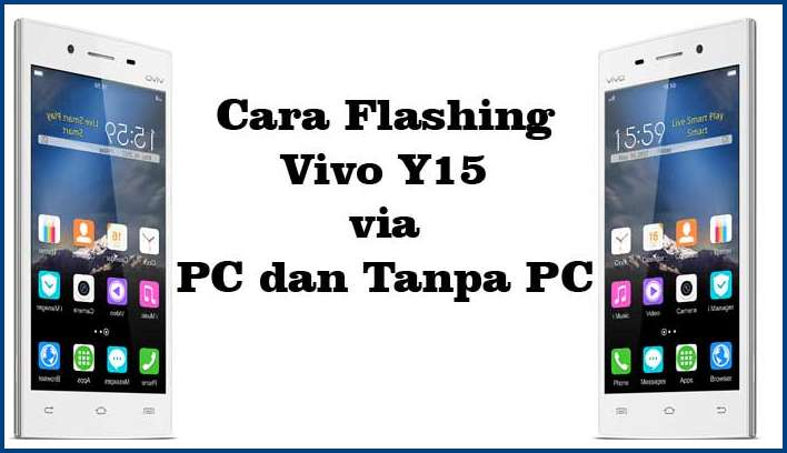Cara Flashing Vivo Y15 via PC dan Tanpa PC
