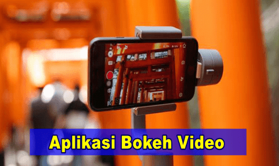 Aplikasi Bokeh Video Full HD Apk No Sensor